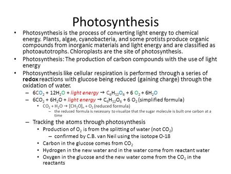 Photosynthesis Photosynthesis is the process of converting light energy to chemical energy. Plants, algae, cyanobacteria, and some protists produce organic.