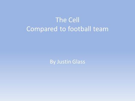 The Cell Compared to football team