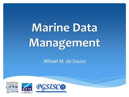 Marine Data Management Mihael M. de Souza. Area of Interest (AOI) 35º S 45º S 160º E175º E.