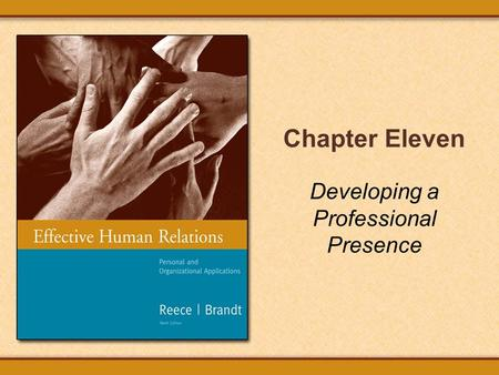 Chapter Eleven Developing a Professional Presence.
