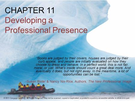 "CHAPTER 11 Developing a Professional Presence ""Books are judged by their covers, houses are judged by their curb appeal, and people are initially evaluated."