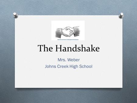 The Handshake Mrs. Weber Johns Creek High School.