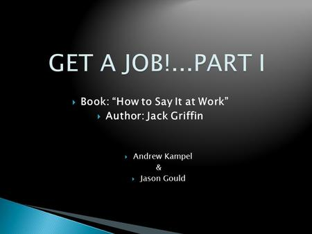 " Andrew Kampel &  Jason Gould  Book: ""How to Say It at Work""  Author: Jack Griffin."