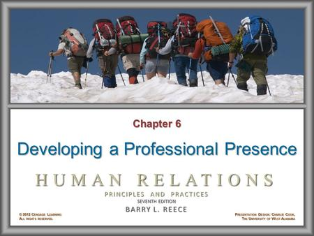 Chapter 6 Developing a Professional Presence. Learning Objectives After studying Chapter 6, you will be able to: © 2012 Cengage Learning. All rights reserved.6–2.