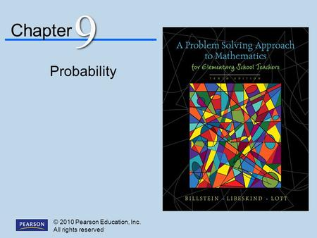 © 2010 Pearson Education, Inc. All rights reserved Chapter 9 9 Probability.