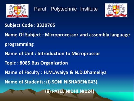 Parul Polytechnic Institute Parul Polytechnic Institute Subject Code : 3330705 Name Of Subject : Microprocessor and assembly language programming Name.