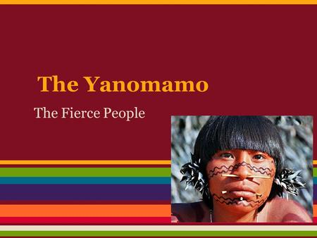 chagnon s definition unokai regards yanomami