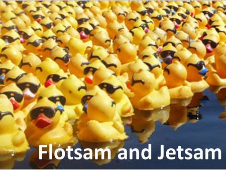 Flotsam and Jetsam. Flotsam is cargo that falls off a ship. Jetsam is cargo that the crew throws off a ship. Why might a cargo ship drop or dump its cargo?