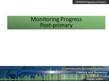 Monitoring Progress Post-primary OFMDFM Signature Project.