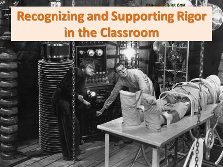 Recognizing and Supporting Rigor in the Classroom.