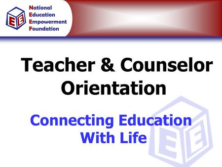 Teacher & Counselor Orientation Connecting Education With Life.