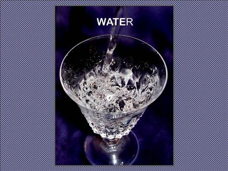 WATE R Life Giving Living WATER! Life Giving Living WATER!