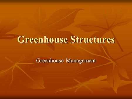 "Greenhouse Structures Greenhouse Management. Detached Greenhouses These ""stand alone"" greenhouses come in 3 basic types: These ""stand alone"" greenhouses."