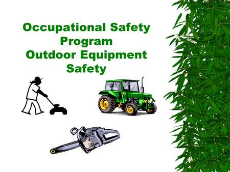 Oklahoma State University Occupational Safety Program Outdoor Equipment Safety.