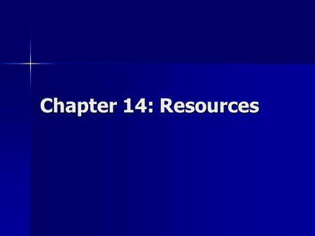 Chapter 14: <strong>Resources</strong>.