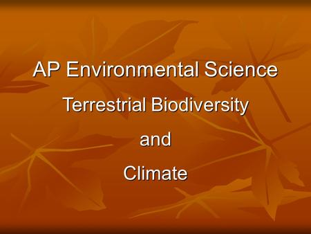 AP Environmental Science Terrestrial Biodiversity andClimate © Brooks/Cole Publishing Company / ITP.