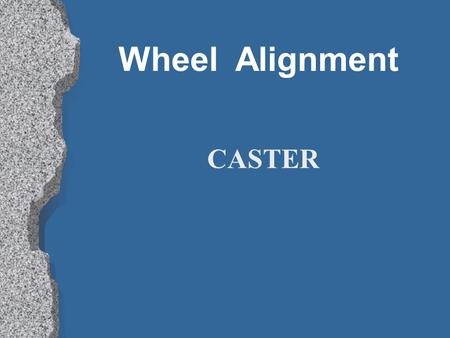 Wheel Alignment CASTER.