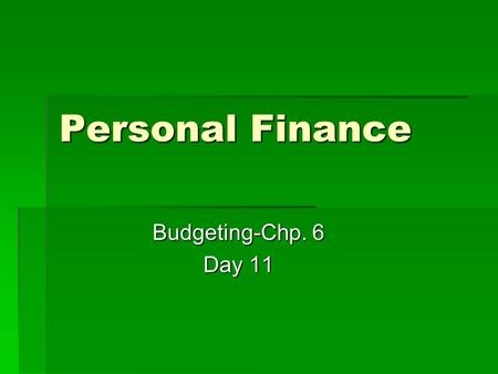 Personal Finance Budgeting-Chp. 6 Day 11. Step 3: Preparing a Budget Worksheet  Budget worksheet-a planning document on which you record your expected.