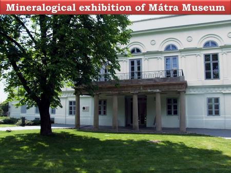 Mineralogical exhibition of Mátra Museum. Minerals of sedimentary rocks of the Mátra Mountains.