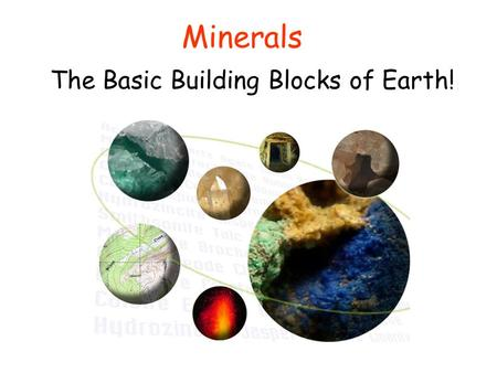 The Basic Building Blocks of Earth!