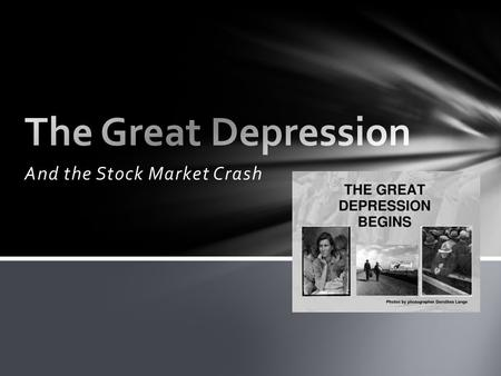 And the Stock Market Crash. Industries in Trouble Farmers need a Lift Consumers have less money to spend Living on Credit A New President Events leading.