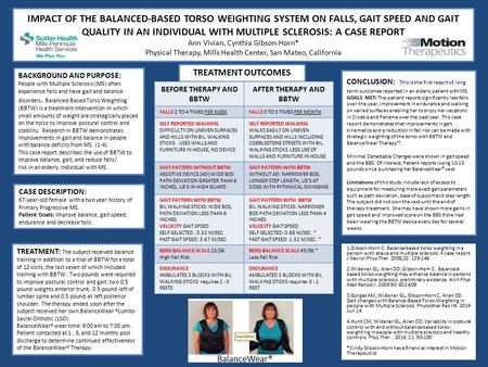 IMPACT OF THE BALANCED-BASED TORSO WEIGHTING SYSTEM ON FALLS, GAIT SPEED AND GAIT QUALITY IN AN INDIVIDUAL WITH MULTIPLE SCLEROSIS: A CASE REPORT Ann Vivian,