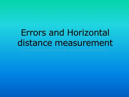 Errors and Horizontal distance measurement