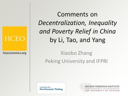 Comments on Decentralization, Inequality and Poverty Relief in China by Li, Tao, and Yang Xiaobo Zhang Peking University and IFPRI.