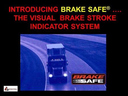 Introducing Brake Safe® …. The Visual Brake Stroke Indicator System