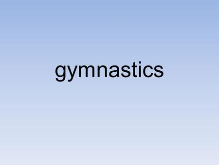 Gymnastics. What is Gymnastics Woman's artistic gymnastics is made up of 4 apparatuses beam, vault, uneven bars and floor. The aim is to preform tricks.