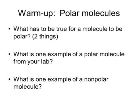 Warm-up: Polar molecules
