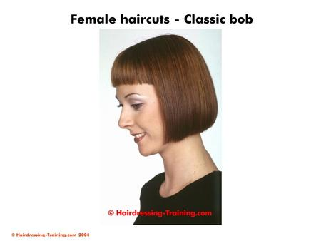© Hairdressing-Training.com 2004 Female haircuts - Classic bob.