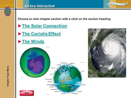 Exit Choose to view chapter section with a click on the section heading. ►The Solar ConnectionThe Solar Connection ►The Coriolis EffectThe Coriolis Effect.