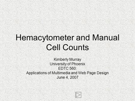 Hemacytometer and Manual Cell Counts