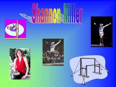 Shannon Lee Miller was born on March 10, 1977 in Rolla, Missouri.