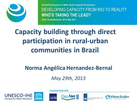 Capacity building through direct participation in rural-urban communities in Brazil. Norma Angélica Hernandez-Bernal May 29th, 2013.