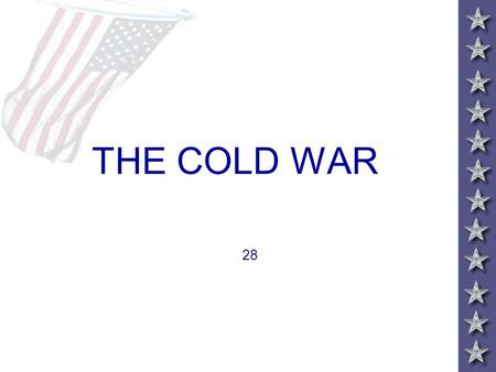 THE COLD WAR 28. The Cold War Begins: Issues Dividing U.S., U.S.S.R. Control of postwar Europe Economic aid Nuclear disarmament.