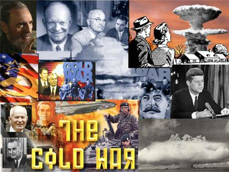 Origins of the Cold War  U.S.-Soviet Relations to 1945  Allies in World War II  Postwar Cooperation – the U.N  Satellite States in Eastern Europe.