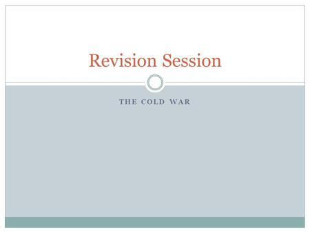 Revision Session The Cold War.