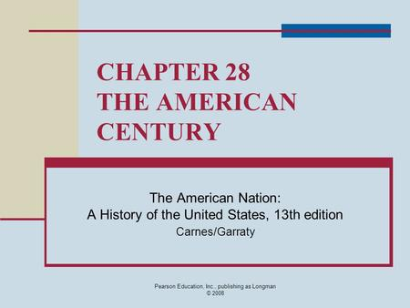 CHAPTER 28 THE AMERICAN CENTURY