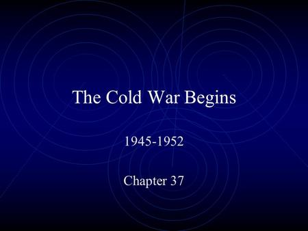 The Cold War Begins 1945-1952 Chapter 37. After the War Employment Act of 1946 – to promote maximum employment, production, and purchasing power Council.