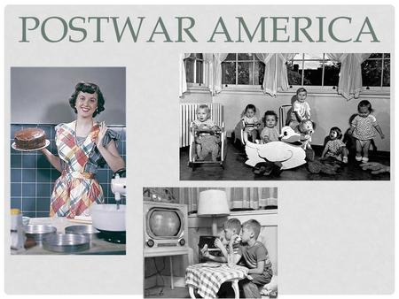 POSTWAR AMERICA. 23.1 TRUMAN AND EISENHOWER RETURNING TO A PEACETIME ECONOMY After the war, many Americans feared returning to a peacetime economy However,