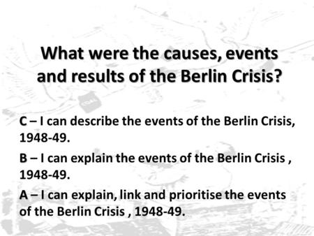 What were the causes, events and results of the Berlin Crisis?
