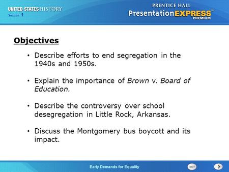 Objectives Describe efforts to end segregation in the 1940s and 1950s.