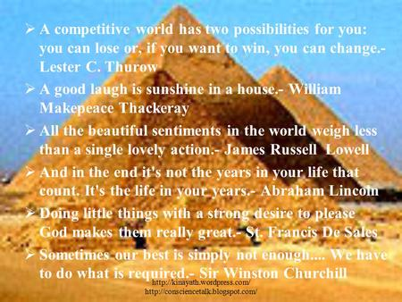  A competitive world has two possibilities for you: you can lose or, if you want to.