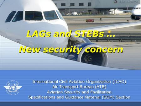 International Civil Aviation Organization (ICAO) Air Transport Bureau (ATB) Aviation Security and Facilitation Specifications and Guidance Material (SGM)