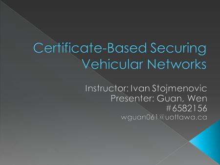  Introduction  Benefits of VANET  Different types of attacks and threats  Requirements and challenges  Security Architecture  Vehicular PKI.