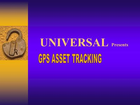 UNIVERSAL Presents. Creating a Secure Logistics Industry with Universal Asset Tracking System.