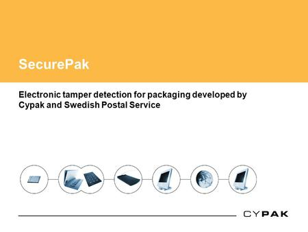 SecurePak Electronic tamper detection for packaging developed by Cypak and Swedish Postal Service.