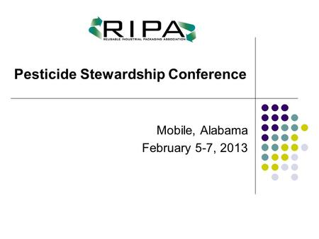 Mobile, Alabama February 5-7, 2013 Pesticide Stewardship Conference.